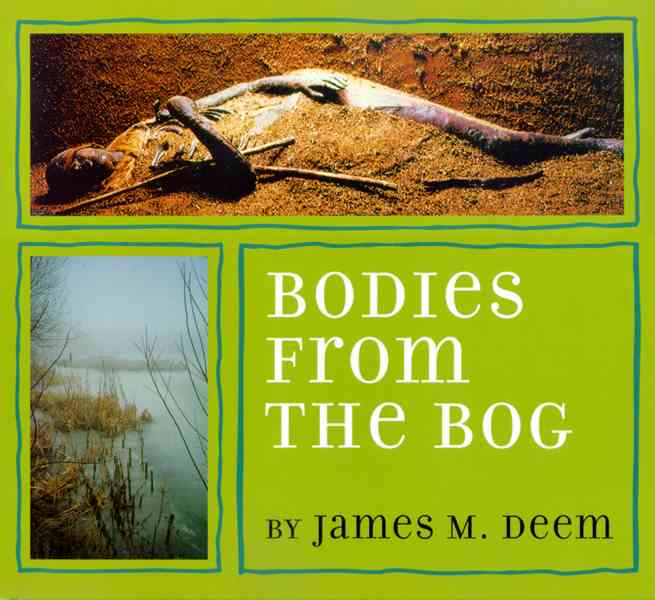 Bodies from the Bog By Deem, James M.
