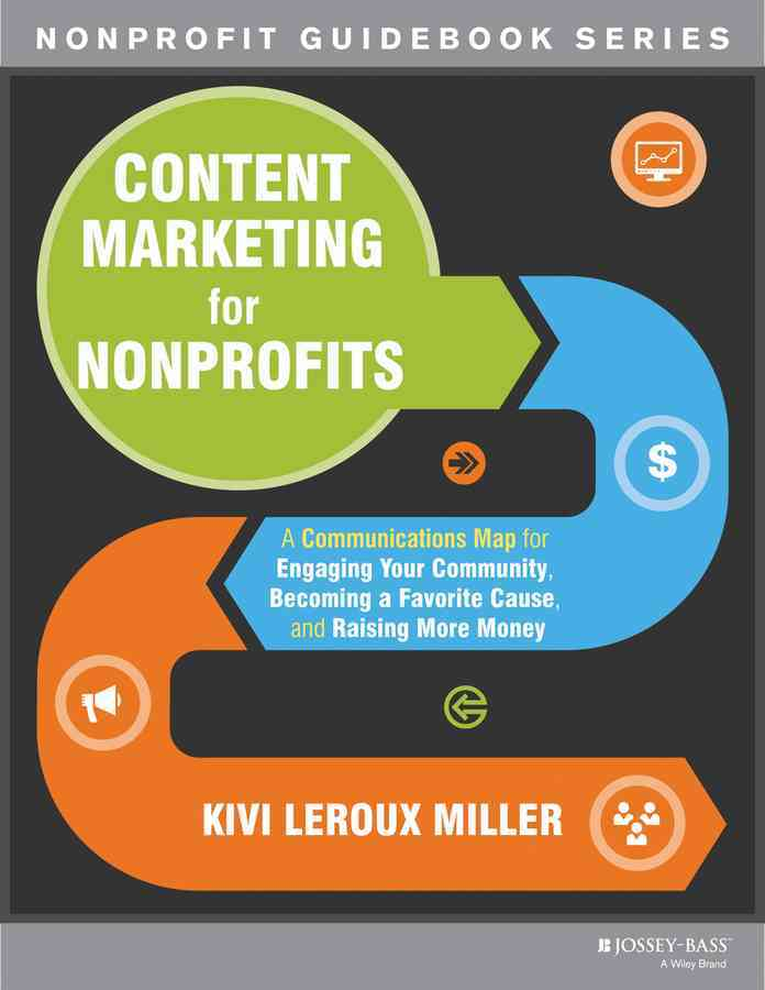 Content Marketing for Nonprofits By Leroux Miller, Kivi