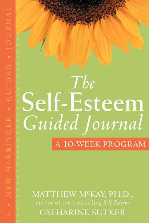 The Self-Esteem Guided Journal By McKay, Matthew/ Sutker, Catharine